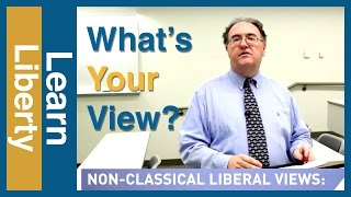 Schools of Thought in Classical Liberalism, Part 7: Conclusion: What's Your View? Video Thumbnail