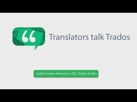 Useful review features in SDL Trados Studio