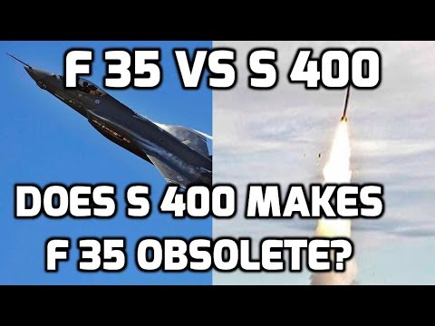 DOES S400 MAKES F 35 OBSOLETE ?...