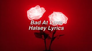 Video Bad At Love || Halsey Lyrics MP3, 3GP, MP4, WEBM, AVI, FLV Maret 2018