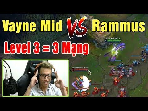 Vayne Mid vs Rammus | Level 3 = 3 Mạng | Gánh Team Easy - Trâu best Udyr - Thời lượng: 22 phút.