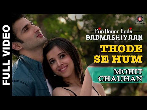 Thode Se Hum Full Video | Badmashiyaan | Mohit Cha