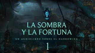La Sombra y la Fortuna  Capitulo 1 League of Legends