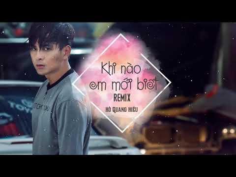 Khi Nào Em Mới Biết Remix - Hồ Quang Hiếu ft. Keebin Deezay - Thời lượng: 4:45.