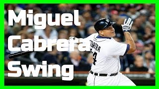 Miguel Cabrera | Swing Like the Greats