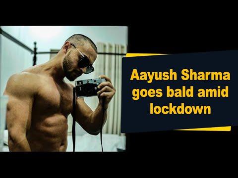 Aayush Sharma goes bald amid lockdown