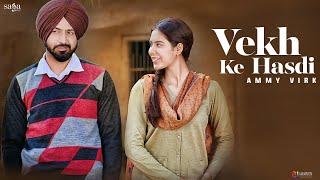 Download Lagu Vekh Ke Hasdi : AMMY VIRK | Manje Bistre | Gippy Grewal, Sonam Bajwa | New Punjabi Song | Saga Music Mp3