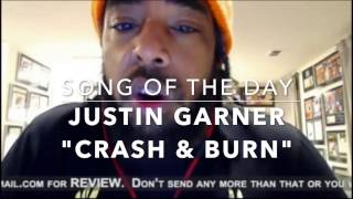 "Justin Garner ""Crash & Burn"" | Song of the Day"