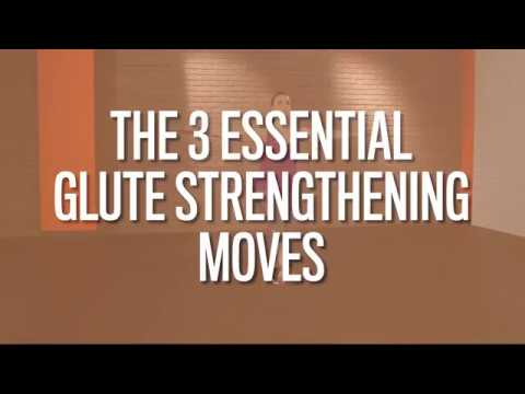 Essential Glute Strengthening Moves