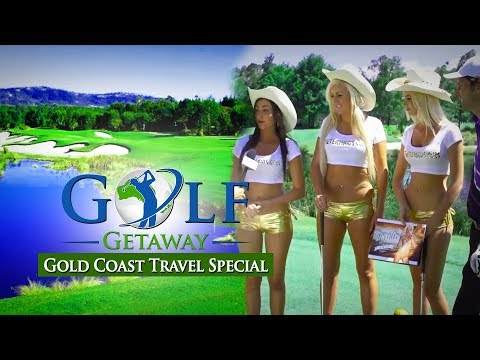 Television Show - Golf Getaway spends two weeks on the Gold Coast finding out the reasons why its called the