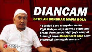 Video MAKIN MENCEKAM!! Bambang Suryo langsung diancam Vigit Waluyo Setelah Bongkar Kasus Mafia Bola MP3, 3GP, MP4, WEBM, AVI, FLV Desember 2018