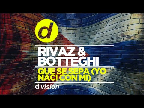 Rivaz & Botteghi - Que Se Sepa (Yo Naci con mi) [OUT NOW]