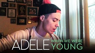 Download Lagu ADELE - When We Were Young (Leroy Sanchez Cover) Mp3