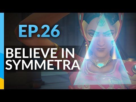 BELIEVE in Symmetra! | Overwatch Road To Top 500 - Ep.26 (видео)