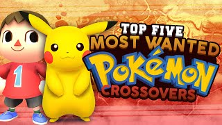 Top 5 Most Wanted Pokémon Crossover Games by HoopsandHipHop