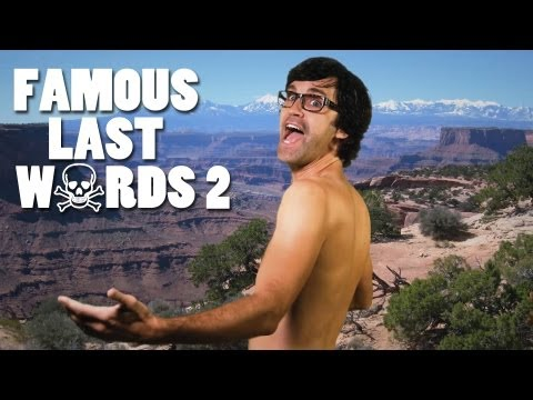 Famous Last Words.  The video!  Friday fun!