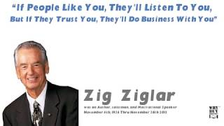 "Zig Ziglar Video Sales Qoute   ""If People Like You, They'll Listen To You, But If They Trust You"""