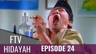 Video FTV Hidayah - Episode 24  | Pemimpin Zhalim MP3, 3GP, MP4, WEBM, AVI, FLV Agustus 2018