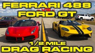 FORD VS FERRARI * Ford GT vs Ferrari 488 Drag Racing down the 1/2 Mile at Wannagofast by DragTimes