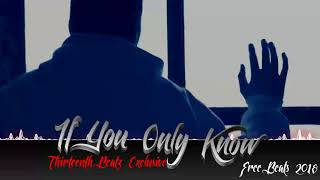 Download Lagu IF YOU ONLY KNOW - 13TH BEATZ Exclusive (Free Beats 2018) Mp3