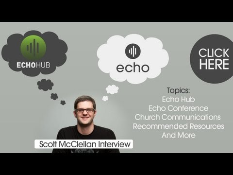 Scott McClellan from Echo Conference talks Church Media
