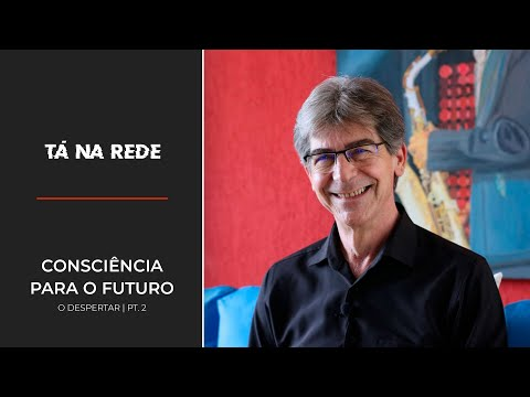 Consciência para o futuro | Tá na Rede: Consciência para o futuro | Tá na Rede