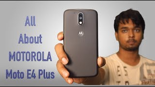 Note: this is an infromational videoHello friends in this video i am going to tell you about motorola latest budget phone moto e4 plus.All About moto E4 Plus