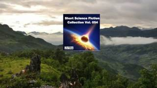 Short Science Fiction Collection 054 FULL AudioBook