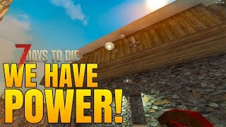 WE HAVE POWER! - 7 Days to Die Alpha 16 Multiplayer Gameplay #34