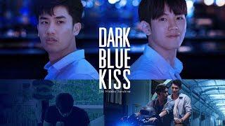 Video GMMTV Series 2019 | DARK BLUE KISS MP3, 3GP, MP4, WEBM, AVI, FLV Agustus 2019