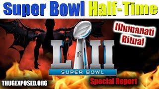 2019 Super Bowl 53 Illuminati Half -Time Show Ritual
