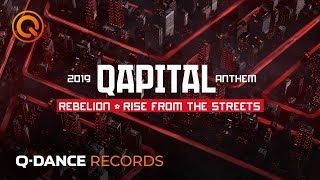 Video QAPITAL 2019 | Official Q-dance Anthem | Rebelion - Rise From The Streets MP3, 3GP, MP4, WEBM, AVI, FLV Maret 2019