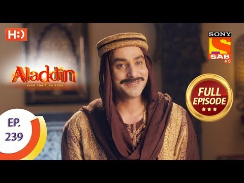 Aladdin - Ep 239 - Full Episode - 16th July, 2019