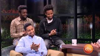 ማን ከማን ቆይታ ከሄኖክ መሀሪ እና ኪሩቤል ተስፋዬ ጋር/Interview with Kirubel Tesfaye & Henok Mehari Part 2