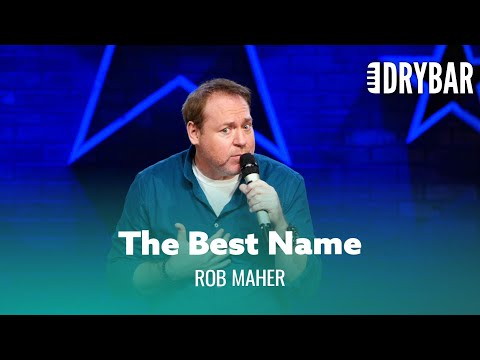 The Best Name You Can Ever Have. Rob Maher - Full Special