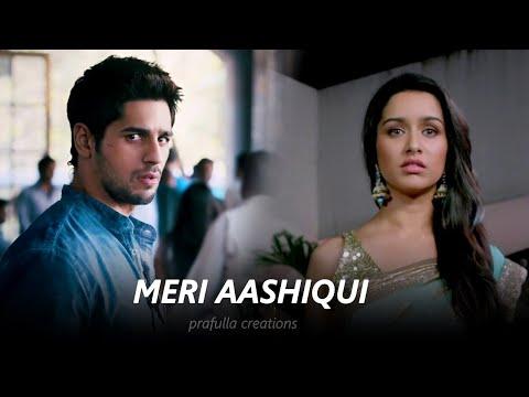 Meri Aashiqui - Sidharth & Shraddha | Aashiqui 3 Concept | #SidShra VM | Ek Villain | Mohit Suri