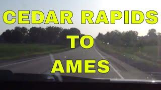 Time Drive - Cedar Rapids, IA to Ames, IA