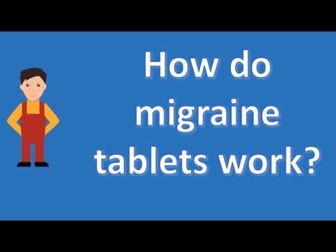 How do migraine tablets work ? | Health Channel