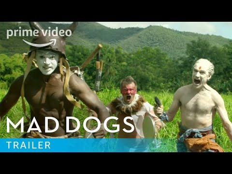 Mad Dogs - Trailer | Prime Video