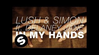 Lush&Simon feat. Delaney Jane - In My Hands (Original Mix)
