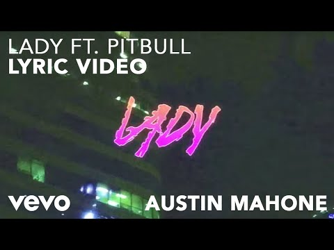 Lady (Lyric Video) [Feat. Pitbull]