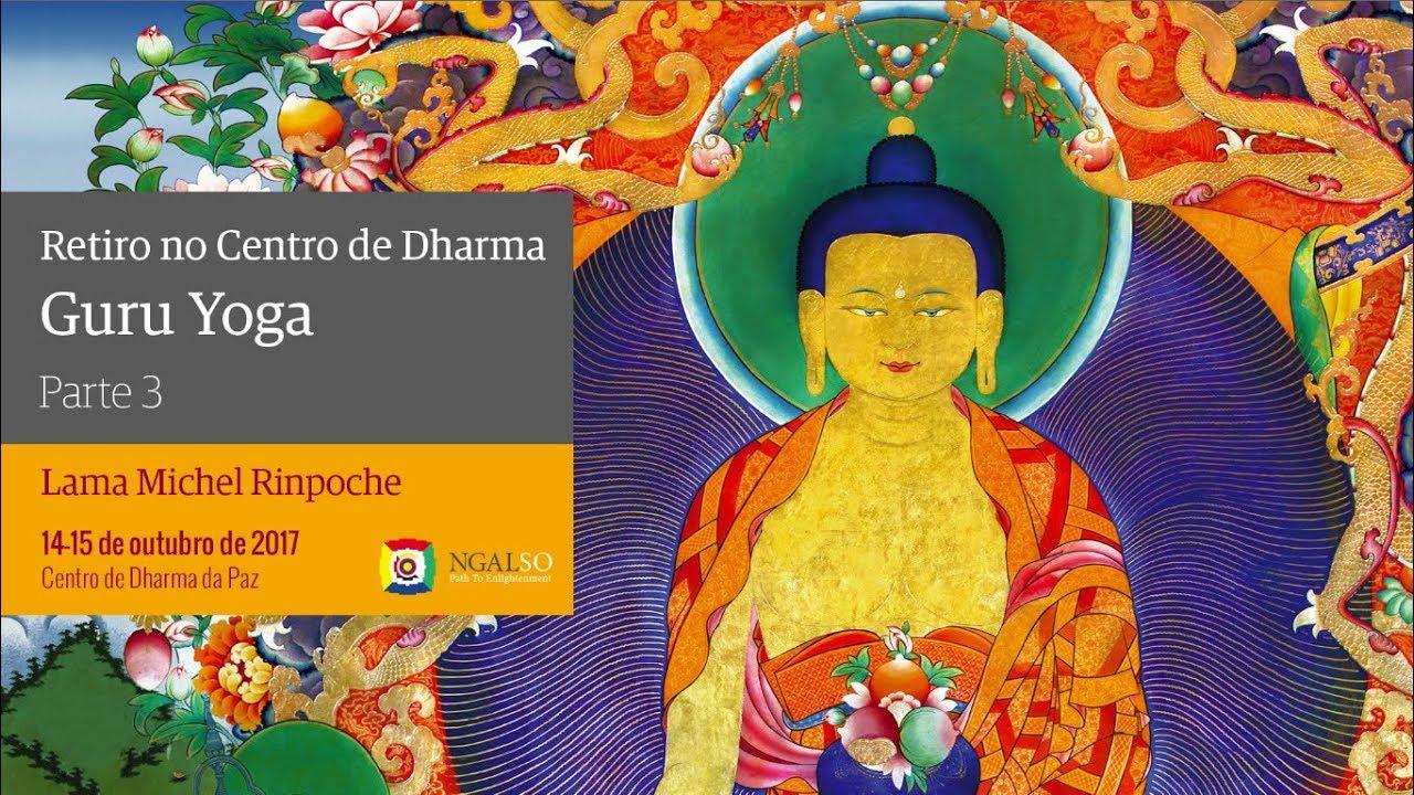 Retiro de Guru Yoga no Centro de Dharma   Parte 3