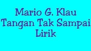 Download lagu Mario G Klau Tangan Tak Sampai Mp3