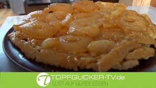 Tarte Tatin mit Apfel | französischs Kuchenrezept | Dessert | Topfgucker-TV