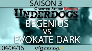 BeGenius vs Evokate Dark - Underdogs CS:GO S3 - Qualifier #1