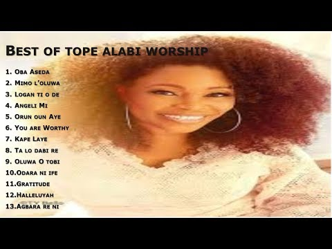 BEST OF TOPE ALABI WORSHIP- MORNING WORSHIP SONGS- 2HOUR NONSTOP WORSHIP BY EVANG. TOPE ALABI