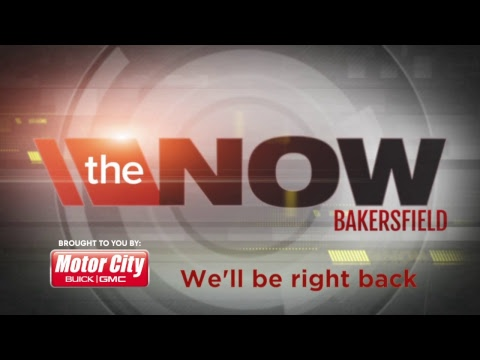 Watch Live: The Now Bakersfield