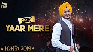 Yaar Mere | (Lohari ) | Honey Sidhu | | New Songs 2019 | Latest Songs 2019