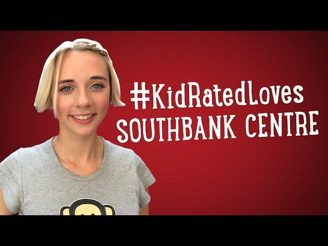 #KidRatedLoves: London South Bank