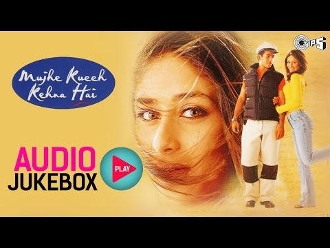 Mujhe Kucch Kehna Hai Jukebox - Full Album Songs | Kareena, Tushar Kapoor, Anu Malik
